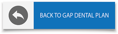 Select here to go back to Gap Dental Plan page
