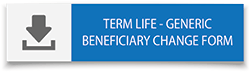 Select here to download Term Life Change of Beneficiary Form - Super Gap Plan